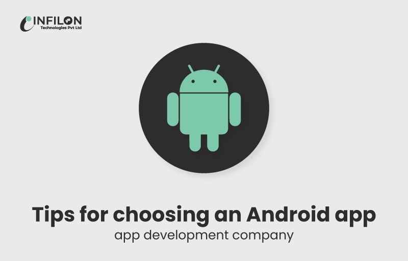 Tips For Choosing A Android App Development Company