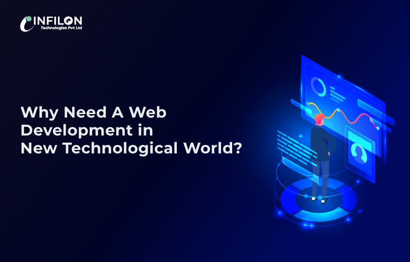 Why Need A Web Development in New Technological World?