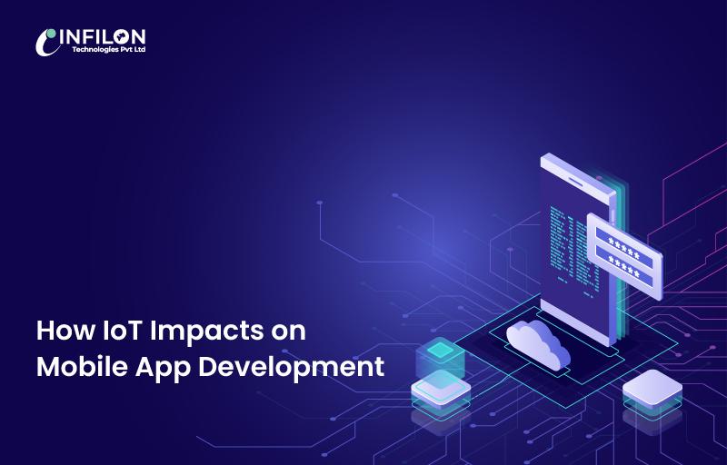 How IoT Impacts on Mobile App Development?