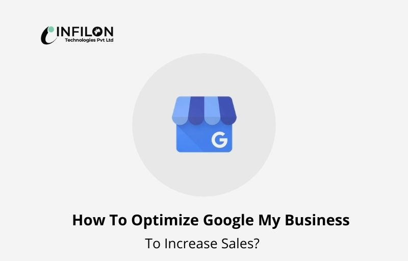 How to Optimize Google My Business to Increase Sales?