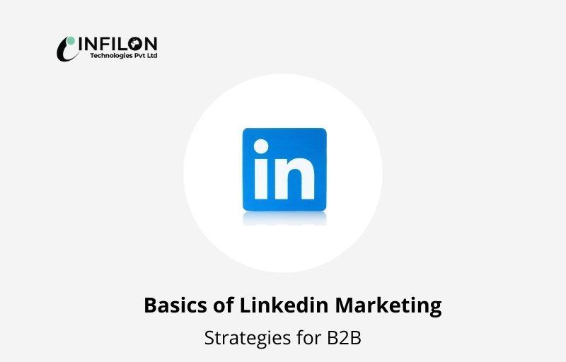 Basics of Linkedin Marketing Strategies for B2B