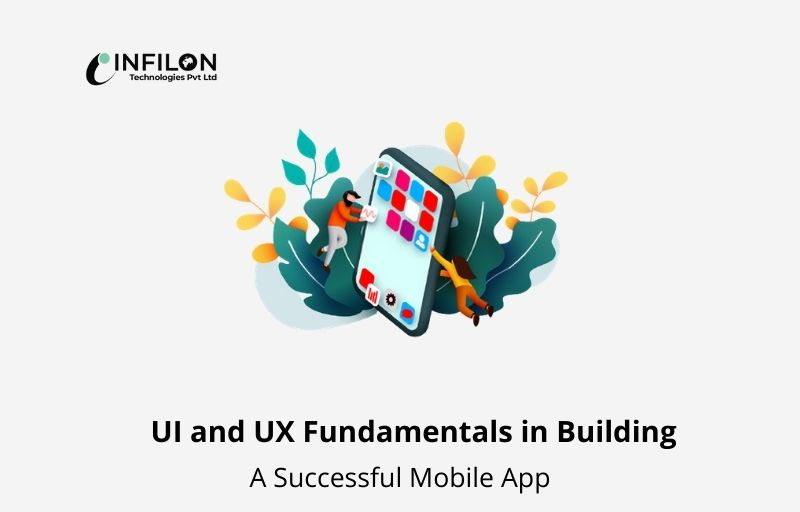 UI and UX Fundamentals in Building a Successful Mobile App