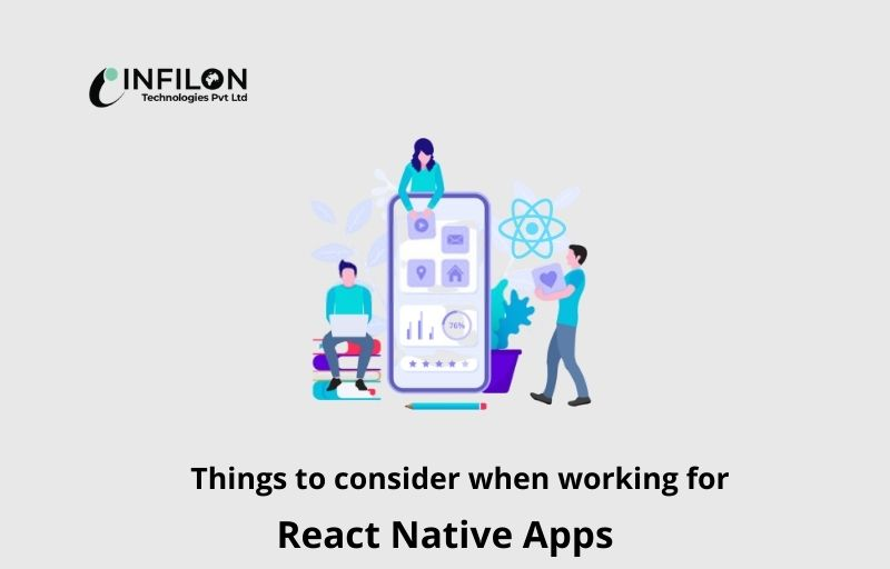 Things to consider when working for React Native Apps