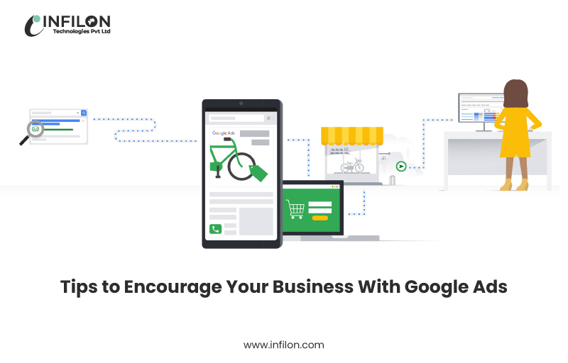 Tips to Encourage Your Business With Google Ads