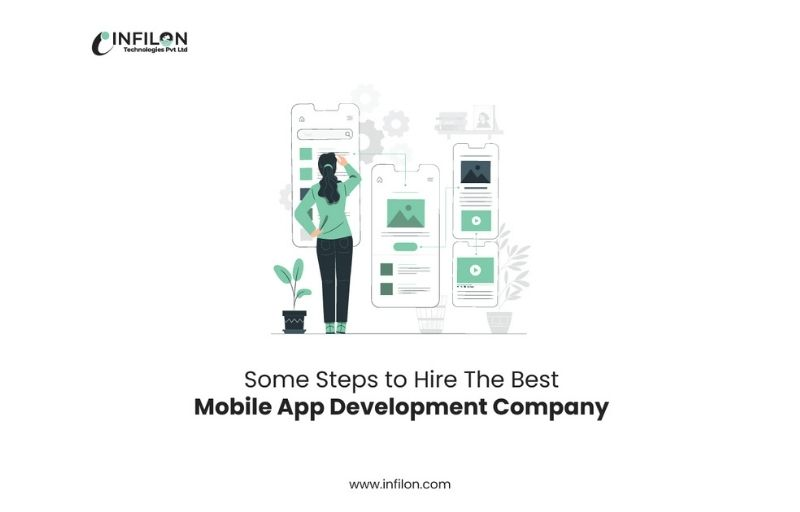 Some Steps to Hire The Best Mobile App Development Company